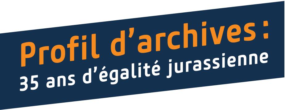 Profil d'archives: 35 ans d'égalitéjurassienne
